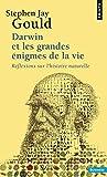 Darwin et les grandes énigmes de la vie. Réflexion
