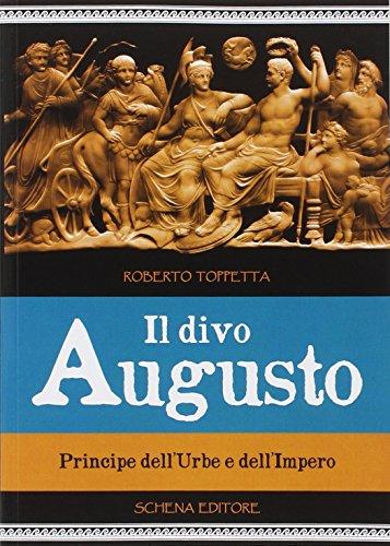 Il divo Augusto. Principe dell'urbe e dell'impero