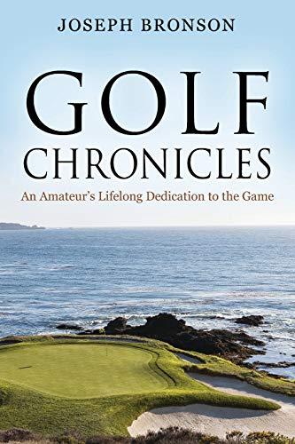 Golf Chronicles: An Amateur's Lifelong Dedication to the Game
