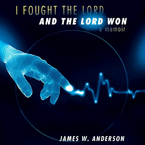 I Fought the Lord, And the Lord Won  By  cover art