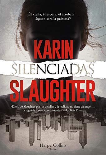 Silenciadas (Suspense / Thriller) de [Karin Slaughter]
