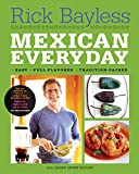 Rick Bayless's Mexican Everyday