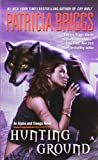 By Patricia Briggs - Hunting Ground (Alpha and Omega Novels) (First Printing)