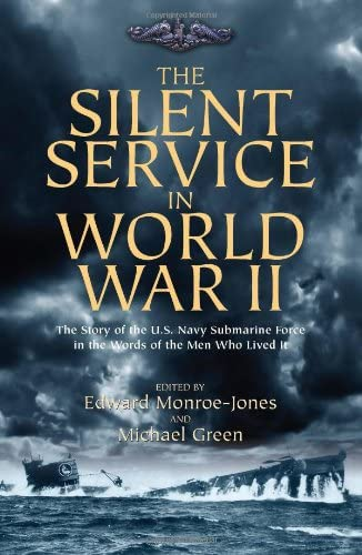 The Silent Service in World War II The Story of the U S Navy Submarine Force in the Words of product image