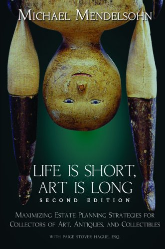 Life Is Short, Art Is Long: Maximizing Estate Planning Strategies For Collectors Of Art, Antiques And Collectibles