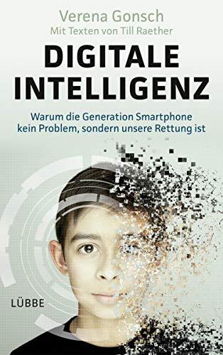 Digitale Intelligenz: Warum die Generation Smartphone kein Problem, sondern unsere Rettung ist