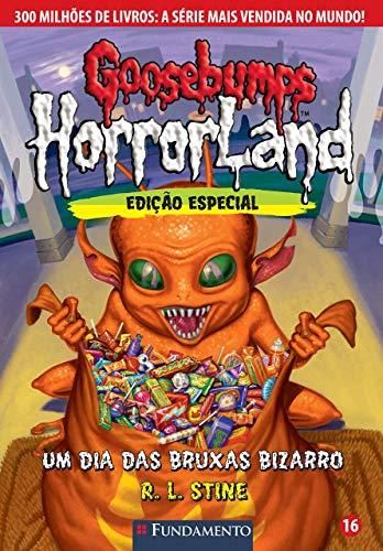 Goosebumps Horrorland 16 - Um Dia Das Bruxas Bizarro