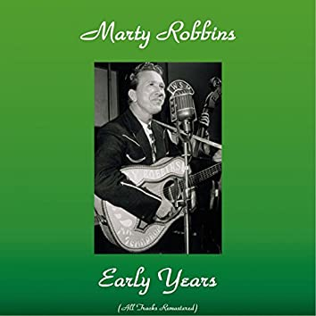 Marty Robbins Early Years (Remastered 2015)