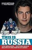This is Russia: vita nella KHL: dottori, baza e milioni di chilometri in aereo