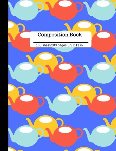 Composition Book | Tea Kettle Wide Ruled Lined Book | 100 Pages 8.5' x 11' size: Soft Cover | Writing Notebook