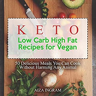 Keto Low Carb High Fat Recipes for Vegan cover art
