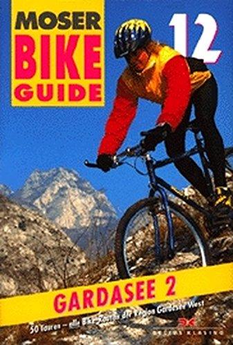 Bike Guide 12 Gardasee 2: 50 Touren - Gardasee West