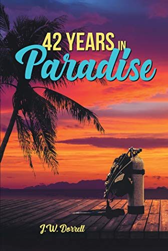 42 Years in Paradise (English Edition)