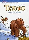 Ticayou - Chasseur De La Préhistoire