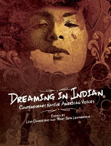 Compare Textbook Prices for Dreaming in Indian: Contemporary Native American Voices Reprint Edition ISBN 9781554516865 by Charleyboy, Lisa,Leatherdale, Mary Beth