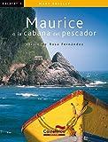 Maurice O La Cabana Del Pescador: 1 (Col·lecció Kalafat)