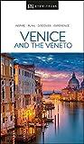 DK Eyewitness Venice & the Veneto: 2020 (DK Eyewitness in Italy)