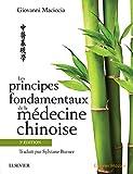 Les principes fondamentaux de la médecine chinoise, 3e édition - Format Kindle - 9782294752919 - 119,99 €