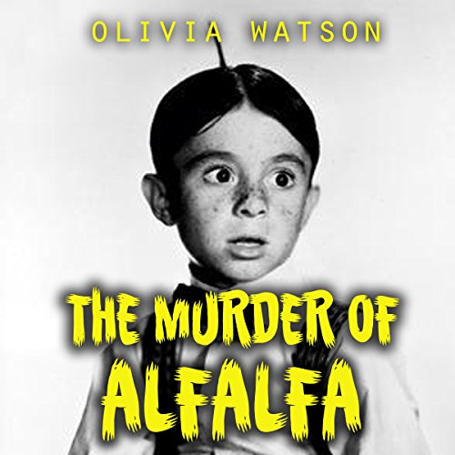 The Murder of Alfalfa audiobook cover art
