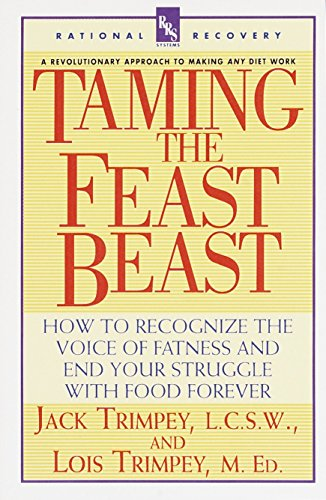 Taming the Feast Beast: How to Recognize the Voice of Fatness and End Your Struggle with Food Foreve