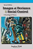 Images of Deviance & Social Control: A Sociological History