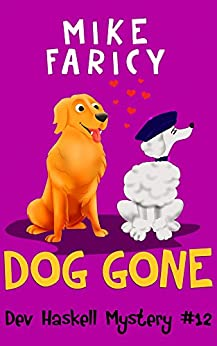 Dog Gone (Dev Haskell Private Investigator Book 12) (Dev Haskell - Private Investigator) by [Mike Faricy]