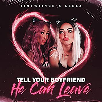 Tell Your Boyfriend He Can Leave