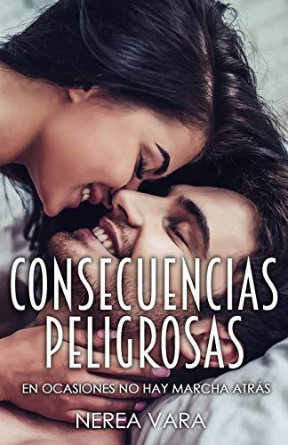 Consecuencias Peligrosas: Volume 3 (Trilogía Peligrosa)