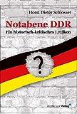Notabene DDR: Ein historisch-kritisches Lexikon