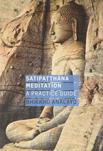 Satipatthana Meditation: A Practice…