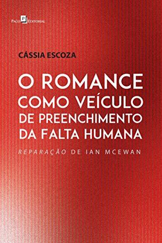O Romance Como Veículo de Preenchimento da Falta Humana: Reparação de Ian Mcewan