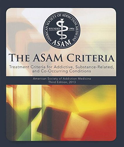 Download The Asam Criteria: Treatment Criteria for Addictive, Substance-Related, and Co-Occurring Conditions 1617021970