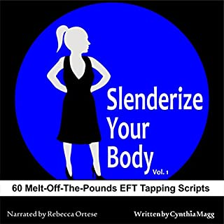 Slenderize Your Body     60 EFT Tapping Scripts to Melt off Pounds               By:                                                                                                                                 Cynthia Magg                               Narrated by:                                                                                                                                 Rebecca Ortese                      Length: 3 hrs and 17 mins     5 ratings     Overall 5.0