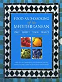 Food and Cooking of the Mediterranean: Italy - Greece - Spain - France: A Box Set of 4 Books with 265 Authentic Recipes Shown in More Than 1160 Evocative Photographs