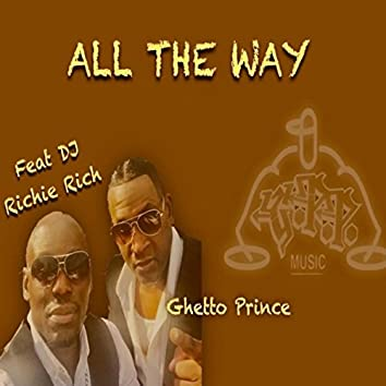 All the Way (feat. DJ Richie Rich)