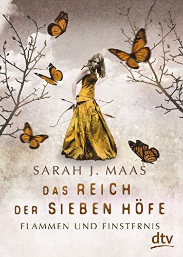 Das Reich der Sieben Höfe – Flammen und Finsternis: Roman: Romantische Fantasy der Bestsellerautorin (Das Reich der sieben Höfe-Reihe 2)