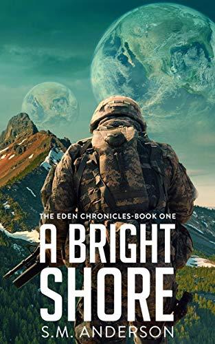 A Bright Shore: The Eden Chronicles…