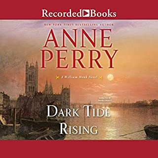 Dark Tide Rising                   By:                                                                                                                                 Anne Perry                               Narrated by:                                                                                                                                 David Colacci                      Length: 11 hrs and 55 mins     152 ratings     Overall 4.4