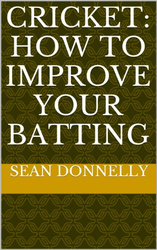 Cricket: How to Improve Your Batting (English Edition)