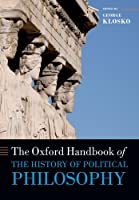 The Oxford Handbook of the History of Political Philosophy (Oxford Handbooks)