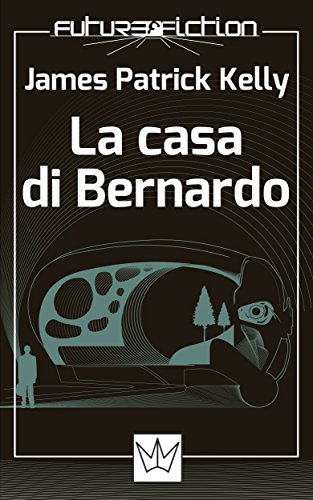 La casa di Bernardo (Future Fiction Vol. 1) (Italian Edition)