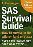 SAS Survival Guide: How to survive in the Wild, on Land or Sea (Collins Gem): How to Survive in the Wild, on Land or Sea (New Edition)