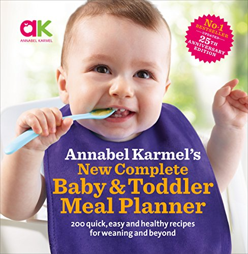 Annabel Karmel's New Complete Baby & Toddler Meal Planner (25th anniversary...