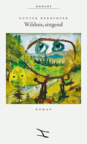 Wildnis, singend: Roman