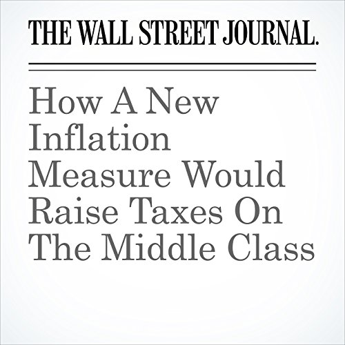 How A New Inflation Measure Would Raise Taxes On The Middle Class copertina