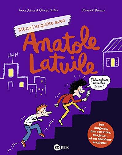 Anatole Latuile cahier de jeux, Tome 01: Mène l'enquête avec Anatole Latuile