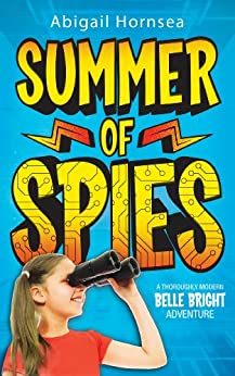 Books for kids: Summer of Spies (An exciting mystery for children ages 9-12) by [Abigail Hornsea]
