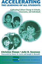 Accelerating The Learning Of All Students: Cultivating Culture Change In Schools, Classrooms And Individuals (Renewing American Schools)