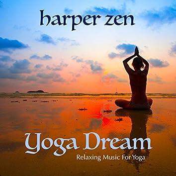 Yoga Dream: Relaxing Music for Yoga