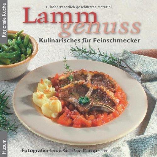 Lammgenuss: Kulinarisches für Feinschmecker by Günter Pump(1. Februar 2009)